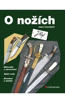 Josef Pajl: O nožích nejen loveckých cena od 320 Kč