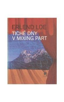 Erlend Loe: Tiché dny v Mixing Part cena od 128 Kč