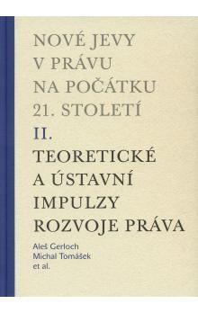 Aleš Gerloch, Michal Tomášek: Nové jevy v právu na počátku 21. století II cena od 186 Kč