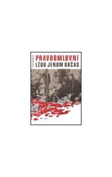 Ivo Marek: Pravdomluvní lžou jenom občas cena od 157 Kč
