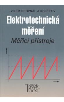 Vilém Srovnal: Elektrotechnická měření - Měřící přístroje cena od 187 Kč