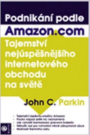John C. Parkin: Podnikání podle Amazon.com cena od 32 Kč