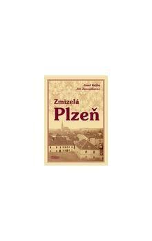 Josef Kejha, Janouškovec Jiří: Zmizelá Plzeň cena od 280 Kč