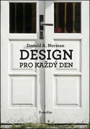 Donald Arthur Norman: Design pro každý den cena od 269 Kč