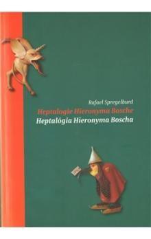 Rafael Spregelburd: Heptalogie Hieronyma Bosche/ Heptalógia Hieronyma Bosche cena od 205 Kč