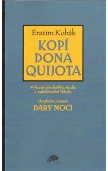 Erazim Kohák: Kopí Dona Quijota cena od 203 Kč