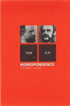 Tomáš Garrigue Masaryk: KORESPONDENCE TGM-STAROČEŠI cena od 195 Kč