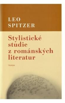 Leo Spitzer: Stylistické studie z románských literatur cena od 199 Kč