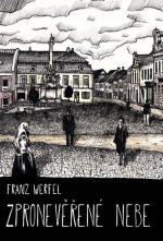 Franz Werfel: Zpronevěřené nebe cena od 260 Kč