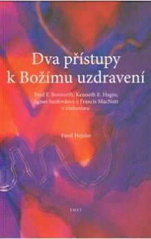Pavel Hejzlar: Dva přístupy k Božímu uzdravení cena od 204 Kč