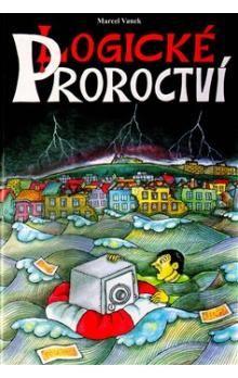 Marcel Vanek: Logické Proroctví cena od 296 Kč