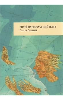 Gilles Deleuze: Pusté ostrovy a jiné texty cena od 236 Kč