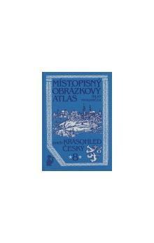Milan Mysliveček: Místopisný obrázkový atlas aneb Krasohled český 8. cena od 283 Kč