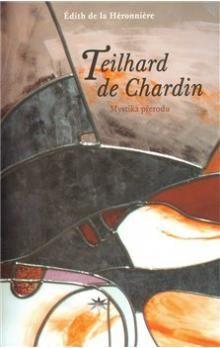 Édith de la Héronniere: Teilhard de Chardin cena od 166 Kč