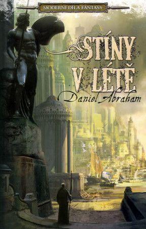Daniel Abraham: Stíny v létě - Moderní díla fantasy cena od 180 Kč