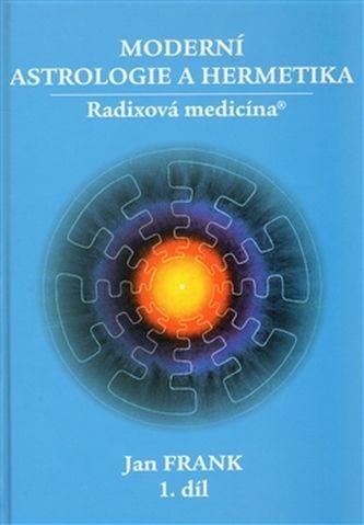 Jan Frank: Moderní astrologie a hermetika 1. díl - 2. vydání cena od 300 Kč