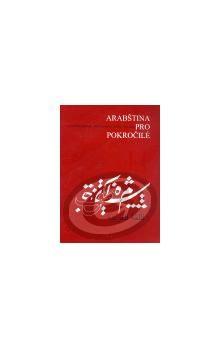 Charif Bahbouh, Jiří Fleissig, Karel Keller: Arabština pro pokročilé cena od 213 Kč