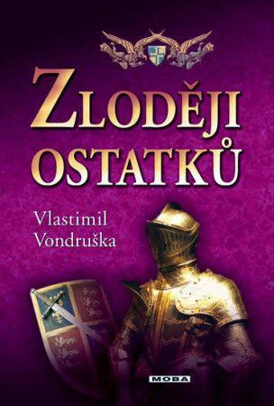 Vlastimil Vondruška: Zloději ostatků cena od 0 Kč
