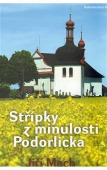 Jiří Mach: Střípky z minulosti Podorlicka cena od 158 Kč