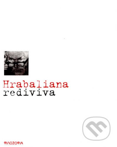 Filosofia Hrabaliana rediviva cena od 235 Kč