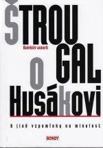 Kolektiv: Štrougal o Husákovi a jiné vzpomínky na minulost cena od 184 Kč