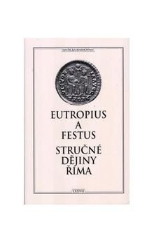 Eutropius a Festus: Stručné dějiny Říma cena od 178 Kč