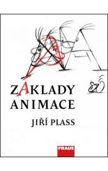 Jiří Plass: Základy animace cena od 330 Kč