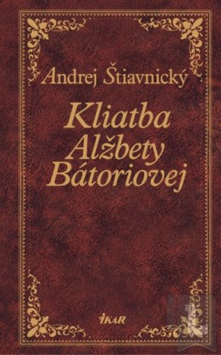 IKAR Kliatba Alžbety Bátoriovej cena od 290 Kč