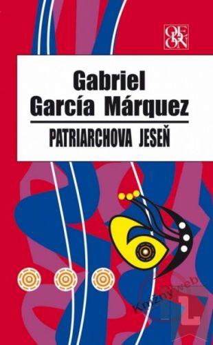 Gabriel García Márquez: Patriarchova jeseň cena od 0 Kč