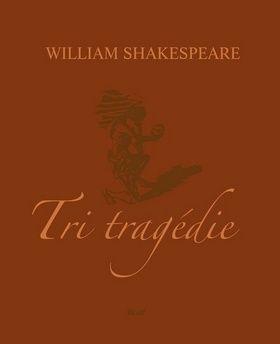 William Shakespeare: Tri tragédie cena od 557 Kč