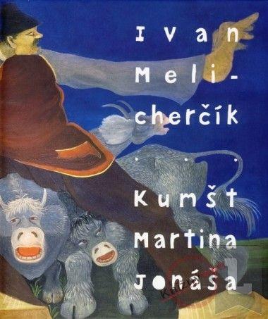 Ivan Melicherčík: Kumšt Martina Jonáša cena od 822 Kč