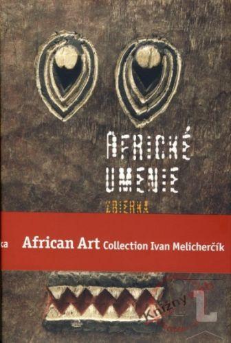 Roland Torsten Advertising Africké umenie zbierka Ivana Melicherčíka /African Art Collection Ivan Melicherčík cena od 1248 Kč