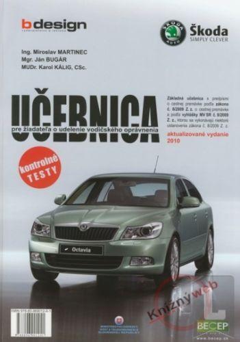 B design Učebnica pre žiadateľa o udelenie vodičského opr. zák. 8/2009 Z.z. akt.vydanie 2010 cena od 253 Kč
