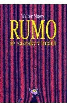 Walter Moers: Rumo & zázraky v tmách cena od 256 Kč