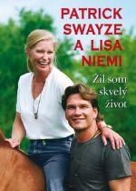Patrick Swayze, Lisa Niemi: Žil som skvelý život cena od 263 Kč