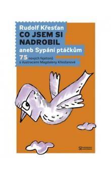 Rudolf Křesťan, Magdalena Křesťanová: Co jsem si nadrobil aneb Sypání ptáčkům cena od 180 Kč