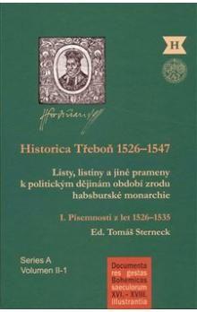 Tomáš Sterneck: Historica Třeboň 1526-1547 cena od 316 Kč