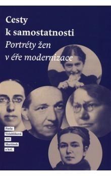 Pavla Vošahlíková, Jiří Martínek: Cesty k samostatnosti cena od 200 Kč