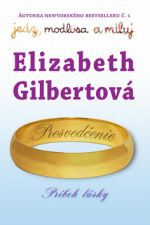 Elizabeth Gilbert: Presvedčenie cena od 240 Kč
