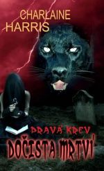 Charlaine Harris: Pravá krev 5 - Dočista mrtví cena od 0 Kč
