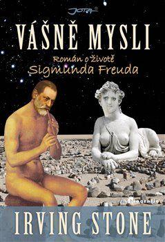 Irving Stone: Vášně mysli - Román o životě Sigmunda Freuda cena od 386 Kč