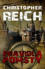 Christopher Reich: Pravidla pomsty - Christopher Reich cena od 0 Kč