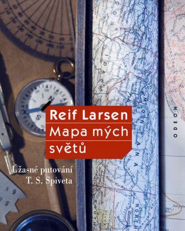Reif Larsen: Mapa mých světů - Úžasné putování T. S. Spiveta cena od 281 Kč
