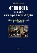 Frank Boldt: Cheb město evropských dějin cena od 271 Kč