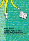 Radek Marušák: Literatura v akci. Metody dramatické výchovy při práci s uměleckou literaturou cena od 199 Kč