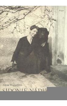 Alena Wagnerová: Sidonie Nádherná cena od 206 Kč