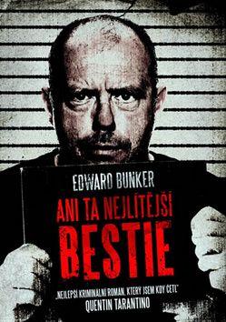 Edward Bunker: Ani ta nejlítější bestie cena od 101 Kč