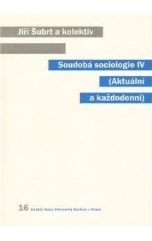 Jiří Šubrt: Soudobá sociologie IV. cena od 253 Kč