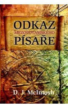 D. J. McIntosh: Odkaz mezopotámského písaře cena od 99 Kč