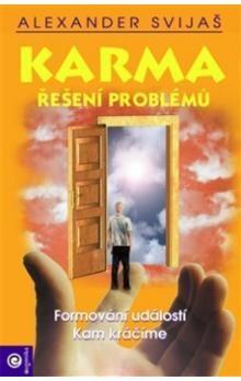 Alexander Svijaš: Karma Řešení problémů cena od 189 Kč